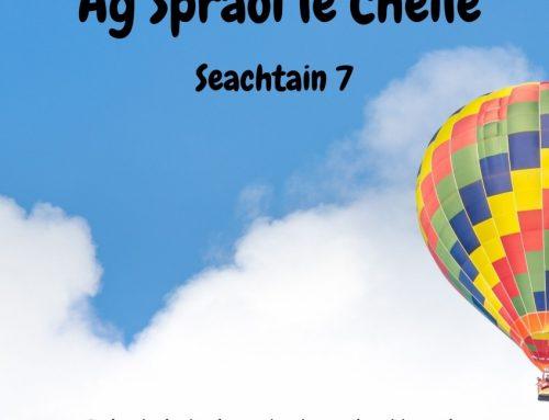 Ag Spraoi le Chéile – Seachtain 7
