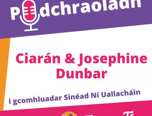 Podchraoladh 8 – Agallamh le Ciarán agus Josephine Dunbar