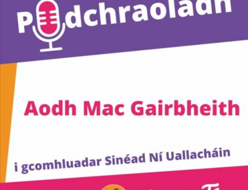Podchraoladh 5 – Agallamh le Aodh Mac Gairbheith