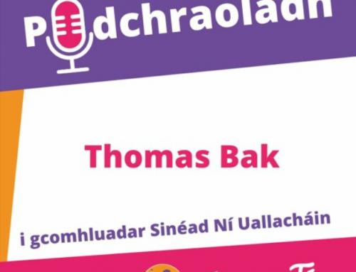 Podchraoladh 7 – Agallamh le Thomas Bak