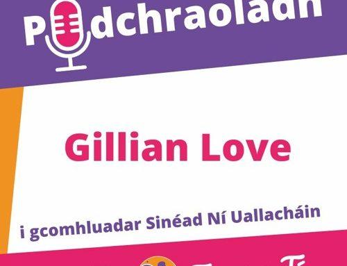 Podchraoladh 1 – Agallamh le Gillian Love