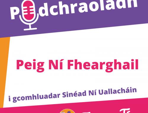 Podchraoladh 10 – Agallamh le Peig Ni Fhearghail